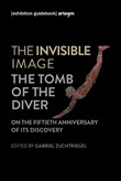 The invisible image. The tomb of the diver. Catalogo della mostra (Paestum, 3 giugno-7 ottobre 2018)