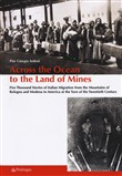 Across the ocean to the land of mines. Five thousand stories of Italian migration from the mountains of Bologna and Modena to America at the turn of the twentieth century