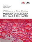 Withrow e MacEwen. Medicina oncologica del cane e del gatto
