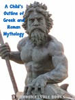 A Child's Outline of Greek and Roman Mythology
