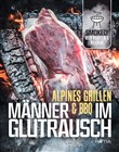 Alpines grillen manner & bbq im glutraus