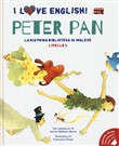 Peter Pan. Dal capolavoro di James Matthew Barrie. I love English! Ediz. italiana e inglese