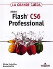 Adobe Flash CS6 professional. La grande guida. Con DVD-ROM