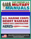 21st Century U.S. Military Manuals: Problems in Desert Warfare and Troop Construction in the Middle East Marine Corps Field Manuals (Value-Added Professional Format Series)