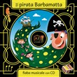 Il pirata Barbamatta. Con CD Audio