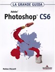 Adobe Photoshop CS6. La grande guida. Con DVD-ROM