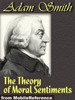 The Theory Of Moral Sentiments (Mobi Classics)