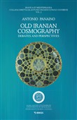 Old Iranian cosmography. Debates and perspectives