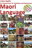 Maori Language: An Introduction for Travellers and Newcomers