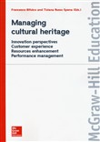Managing cultural heritage. Innovation perspectives, customer experience, resources enhancement, performance management