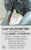 CAN WE LIVE BETTER? 7 ?LASSIC UTOPIAS
