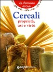cereali. proprietà, usi e...