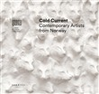 Cold Current. Contemporary artists from Norway. Ediz. italiana e inglese