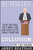 Summary: Collusion: Secret Meetings, Dirty Money, and How Russia Helped Donald Trump Win