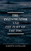 The Investigator and the Fury of the Fog