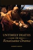 Untimely Deaths in Renaissance Drama