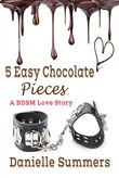 5 Easy Chocolate Pieces
