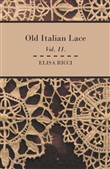 Old Italian Lace - Vol. II.