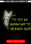 The Shee An Gannon And The Gruagach Gaire