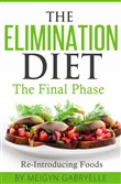The Elimination Diet: The Final Phase: Re-Introducing Foods