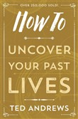 how to uncover your past ...