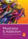 Musicians and Addiction: Research and Recovery Stories