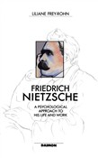 Friedrich Nietzsche: A Psychological Approach to His Life and Work