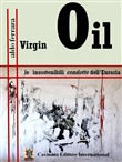 virgin oil. le insostenib...