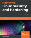 Mastering Linux Security and Hardening - Second Edition