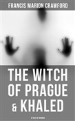 The Witch of Prague & Khaled: A Tale of Arabia