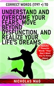 Correct Words (1797 +) to Understand and Overcome Your Fears, Move Beyond Dysfunction, and Realize Your Life's Dreams
