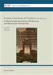 Coptic literature in context (4th-13th cent.). Cultural landscape, literary production and manuscript archaeology