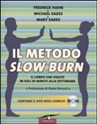 Il metodo Slow Burn. Ediz. illustrata. Con DVD