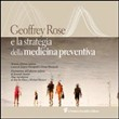 Geoffrey Rose e la strategia della medicina preventiva