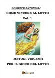 come vincere al lotto vol...
