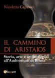 Il cammino di Aristaios. Viaggio tra storia, arte e archeologia all'Auditorium di Roma