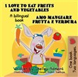 I Love to Eat Fruits and Vegetables Amo mangiare frutta e verdura