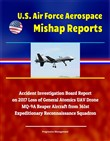 U.S. Air Force Aerospace Mishap Reports: Accident Investigation Board Report on 2017 Loss of General Atomics UAV Drone MQ-9A Reaper Aircraft from 361st Expeditionary Reconnaissance Squadron