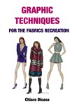 Graphic techniques for the fabrics recreation. Ediz. italiana e inglese