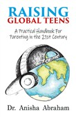 Raising Global Teens: A Practical Handbook for Parenting in the 21st Century