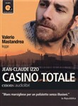 Valerio Mastrandrea legge Casino totale. Audiolibro. CD Audio Formato MP3. Ediz. integrale