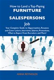 How to Land a Top-Paying Furniture salespersons Job: Your Complete Guide to Opportunities, Resumes and Cover Letters, Interviews, Salaries, Promotions, What to Expect From Recruiters and More