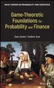 Game-Theoretic Foundations for Probability and Finance