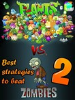 Best strategies to beat Plants vs. Zombies 2