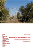 Nicosia beyond partition. Complex Geographies of the Divided City