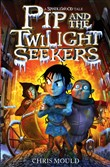 Pip and the Twilight Seekers