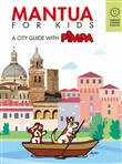 Mantova for kids. A city guide with Pimpa