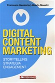 Digital content marketing. Storytelling, strategia, engagement