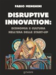 Disruptive innovation: economia e cultura nell'era delle start-up