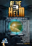 At The Helm: Volume 3: A Sci-Fi Bridge Anthology